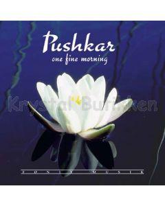 ONE FINE MORNING - Pushkar