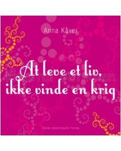 At leve et liv, ikke vinde en krig - Anna Kåver